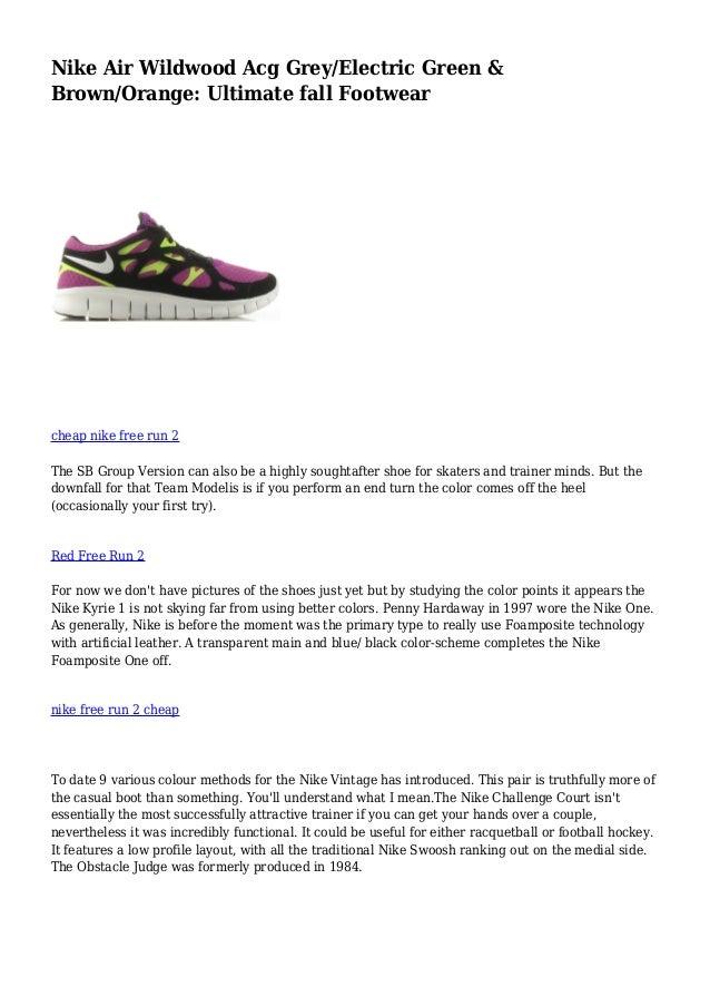persecucion Camino Asco  Nike Air Wildwood Acg Grey/Electric Green & Brown/Orange: Ultimate f…