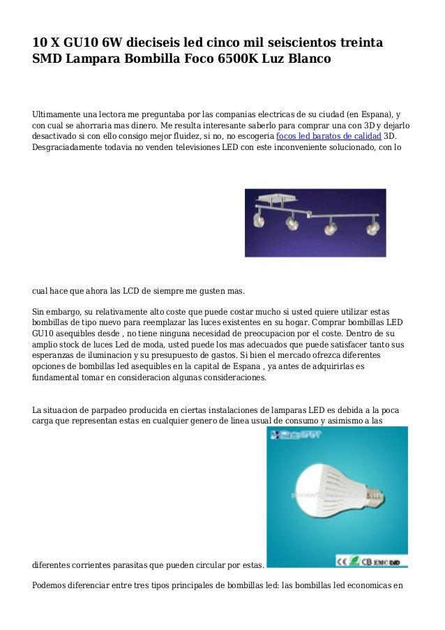 10 X GU10 6W dieciseis led cinco mil seiscientos treinta SMD Lampara Bombilla Foco 6500K Luz Blanco Ultimamente una lector...