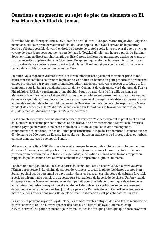 Questions a augmenter au sujet de plac des elements en EL Fna Marrakech Riad de Jemaa l'unveiledWho de l'aeroport 5BILLION...