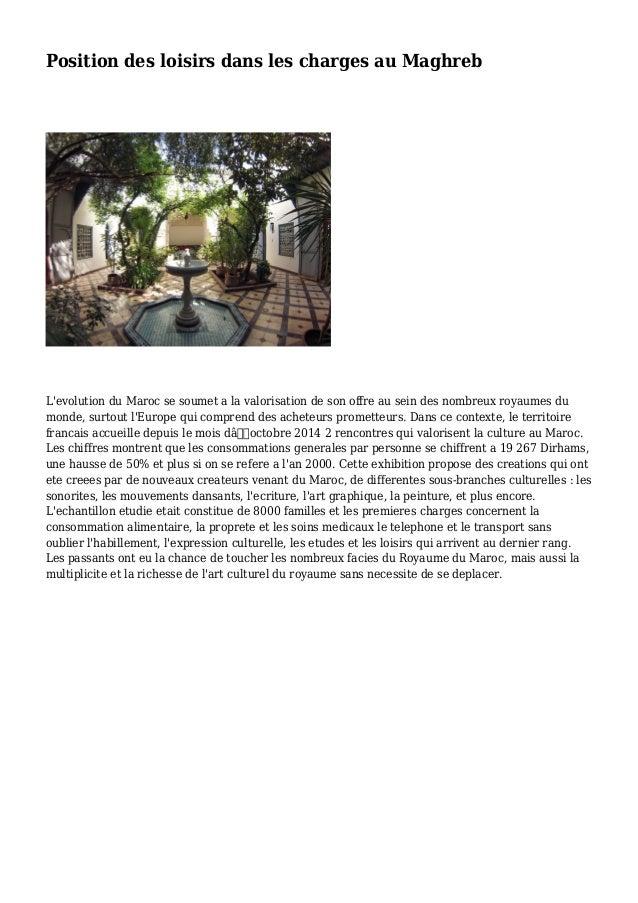 Position des loisirs dans les charges au Maghreb L'evolution du Maroc se soumet a la valorisation de son offre au sein des...