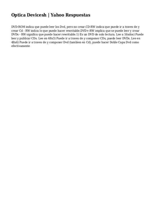 Optica Devicesh   Yahoo Respuestas DVD-ROM indica que puede leer los Dvd, pero no crear.CD-RW indica que puede ir a traves...