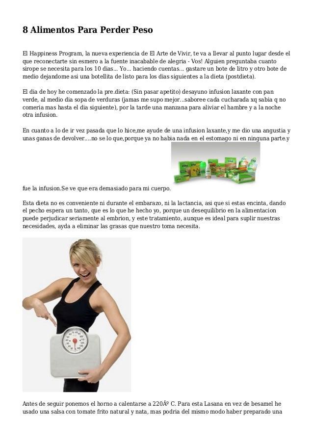 8 Alimentos Para Perder Peso El Happiness Program, la nueva experiencia de El Arte de Vivir, te va a llevar al punto lugar...