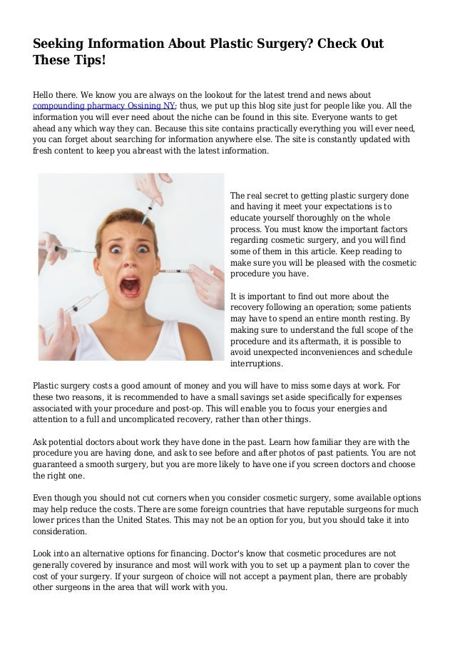 Seeking Information About Plastic Surgery? Check Out These Tips! Hello there. We know you are always on the lookout for th...