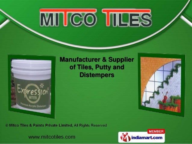 Manufacturer & Supplier  of Tiles, Putty and      Distempers