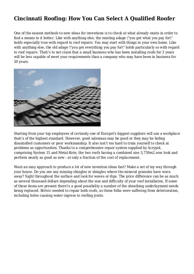Cincinnati Roofing: How You Can Select A Qualified Roofer One of the easiest methods to new ideas for inventions is to che...