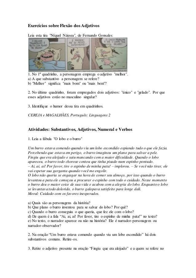 """Exercícios sobre Flexão dos Adjetivos Leia esta tira """"Níquel Náusea"""", de Fernando Gonsales: 1. No 1º quadrinho, a personag..."""