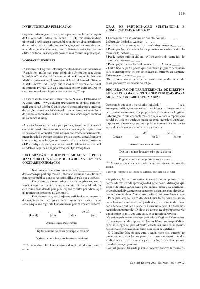 189  INSTRUÇÕES PARA PUBLICAÇÃO Cogitare Enfermagem, revista do Departamento de Enfermagem da Universidade Federal do Para...