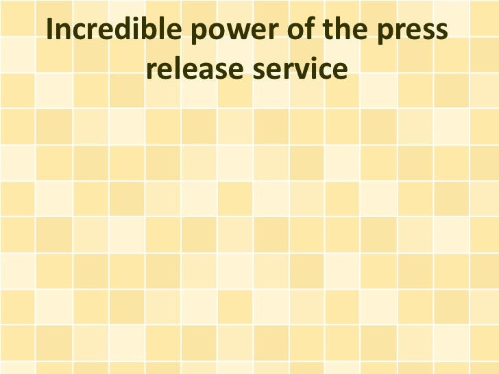 Incredible power of the press       release service