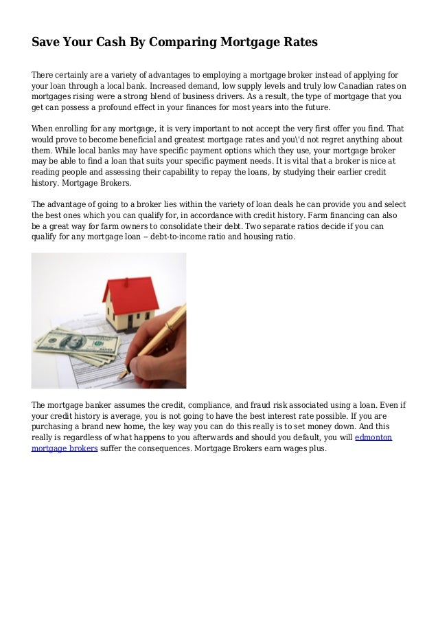 save your cash by comparing mortgage rates there certainly are a variety of advantages to employing