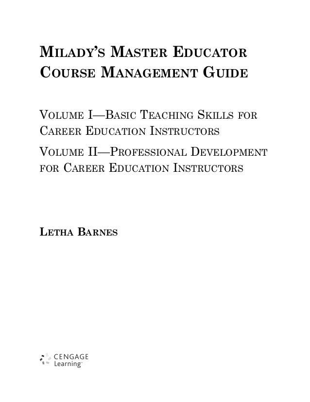 MILADY'S MASTER EDUCATORCOURSE MANAGEMENT GUIDEVOLUME I—BASIC TEACHING SKILLS   FORCAREER EDUCATION INSTRUCTORSVOLUME II—P...