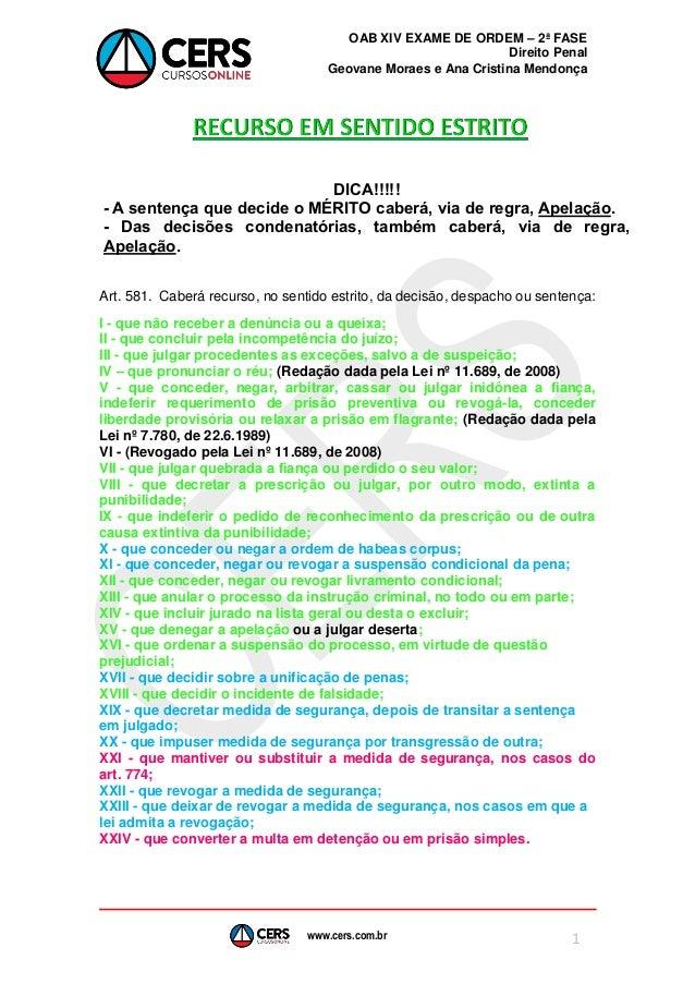 www.cers.com.br OAB XIV EXAME DE ORDEM – 2ª FASE Direito Penal Geovane Moraes e Ana Cristina Mendonça 1 Art. 581. Caberá r...