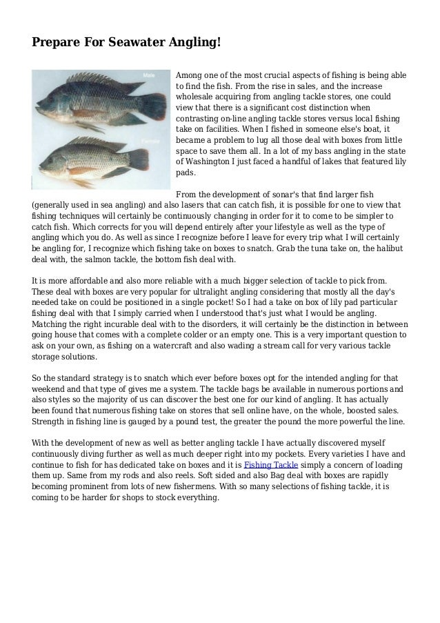 Prepare For Seawater Angling! Among one of the most crucial aspects of fishing is being able to find the fish. From the ri...
