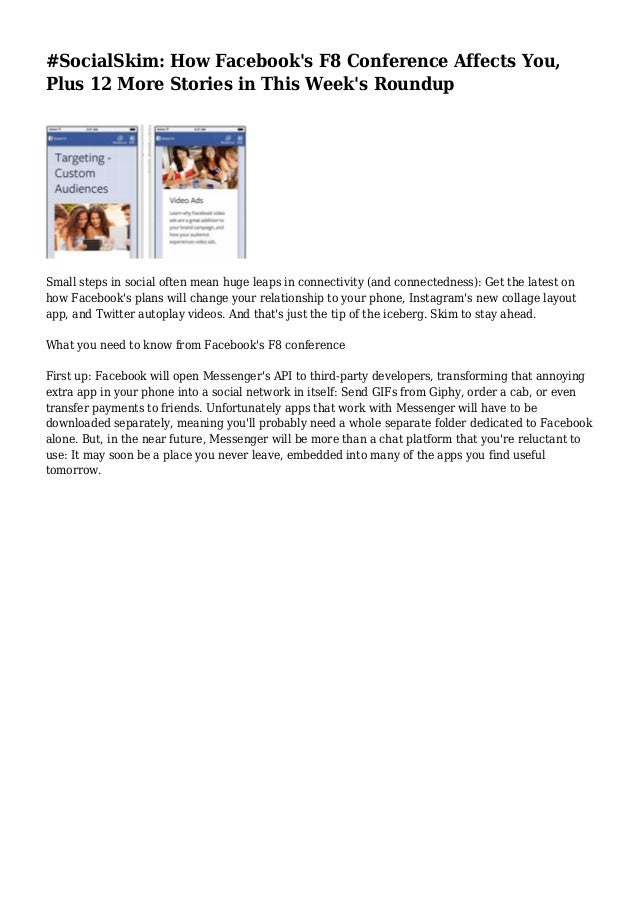 #SocialSkim: How Facebook's F8 Conference Affects You, Plus 12 More Stories in This Week's Roundup Small steps in social o...
