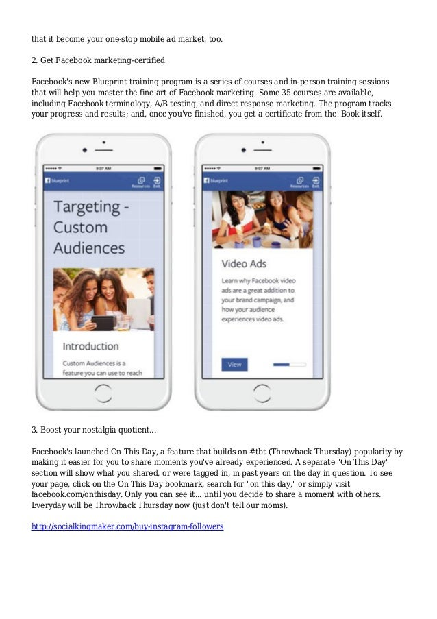 that it become your one-stop mobile ad market, too. 2. Get Facebook marketing-certified Facebook's new Blueprint training ...
