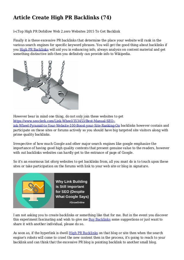 Article Create High PR Backlinks (74) Top High PR Dofollow Web 2.zero Websites 2015 To Get Backlink Finally it is these...