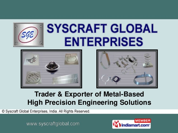 Trader & Exporter of Metal-Based <br />High Precision Engineering Solutions<br />