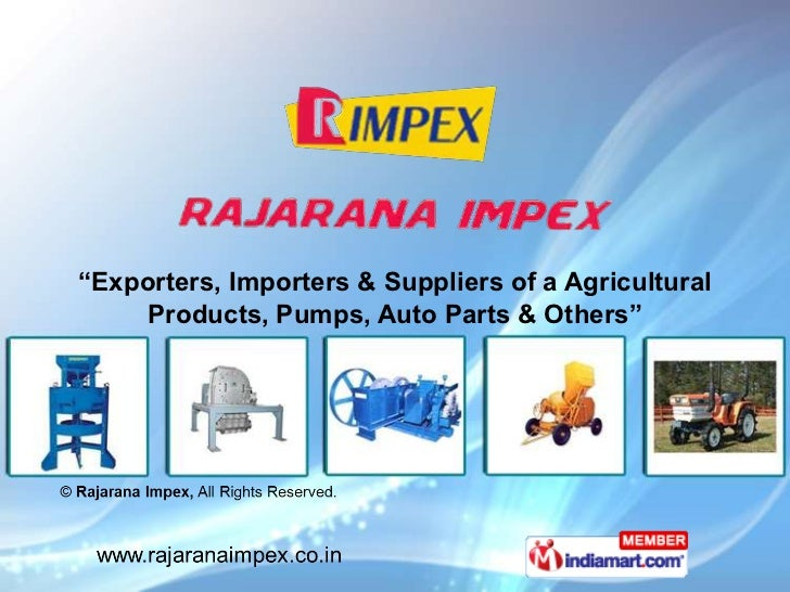 """Exporters, Importers & Suppliers of a Agricultural     Products, Pumps, Auto Parts & Others"""