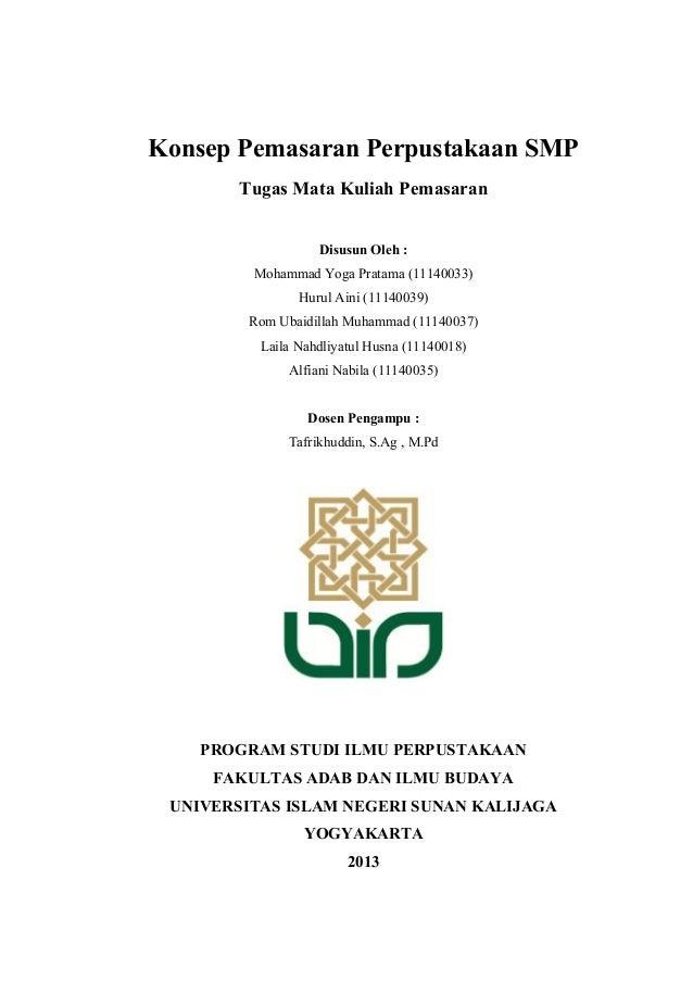 Konsep Pemasaran Perpustakaan SMP Tugas Mata Kuliah Pemasaran Disusun Oleh : Mohammad Yoga Pratama (11140033) Hurul Aini (...