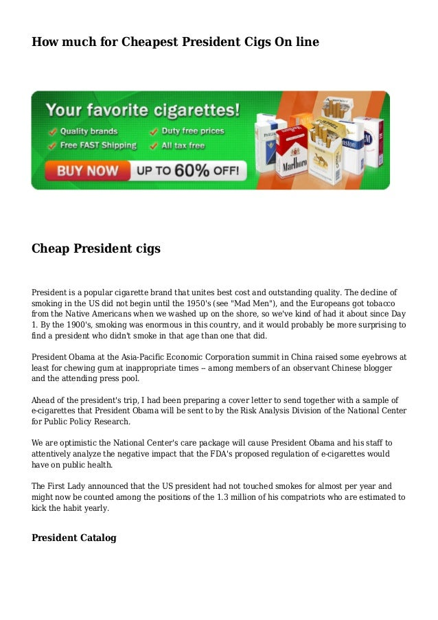 How much for Cheapest President Cigs On line