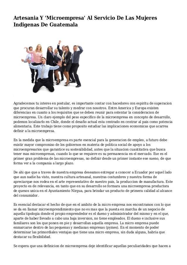Artesania Y 'Microempresa' Al Servicio De Las Mujeres Indigenas De Guatemala Agradecemos tu interes en postular, es import...