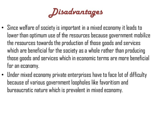 malaysias mixed econmy the advantages of a mixed economy A mixed economic system refers to the combination of private and public control within a given economy the concept behind this system is taking advantage of private enterprises' productivity, while regulating the economy to avoid crises and achieve equal distribution of wealth you can see examples of mixed.