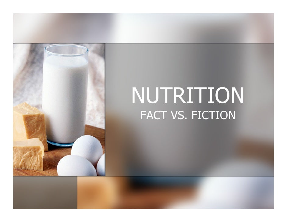 NUTRITION FACT VS. FICTION