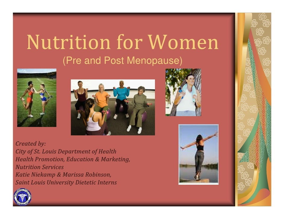 NutritionforWomen                 (Pre and Post Menopause)     Createdby: CityofSt.LouisDepartmentofHealth Heal...