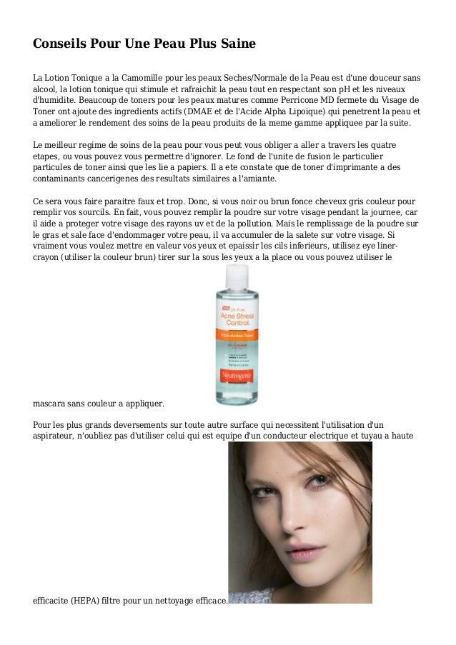 Conseils Pour Une Peau Plus Saine La Lotion Tonique a la Camomille pour les peaux Seches/Normale de la Peau est d'une douc...
