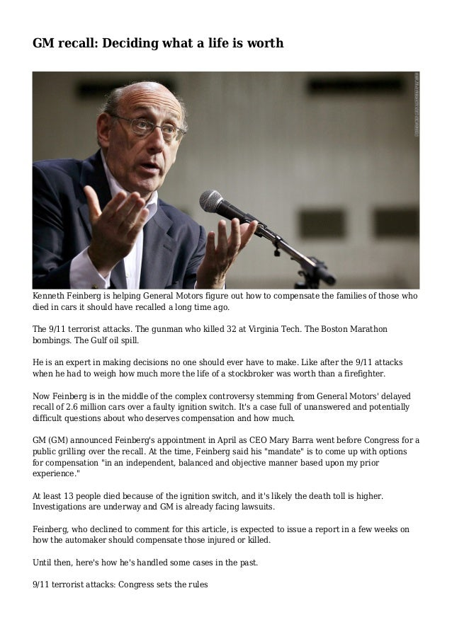 GM recall: Deciding what a life is worth Kenneth Feinberg is helping General Motors figure out how to compensate the famil...
