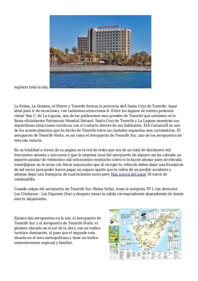 explorar toda la isla. La Palma, La Gomera, el Hierro y Tenerife forman la provincia deSanta Cruz de Tenerife: lugar ide...