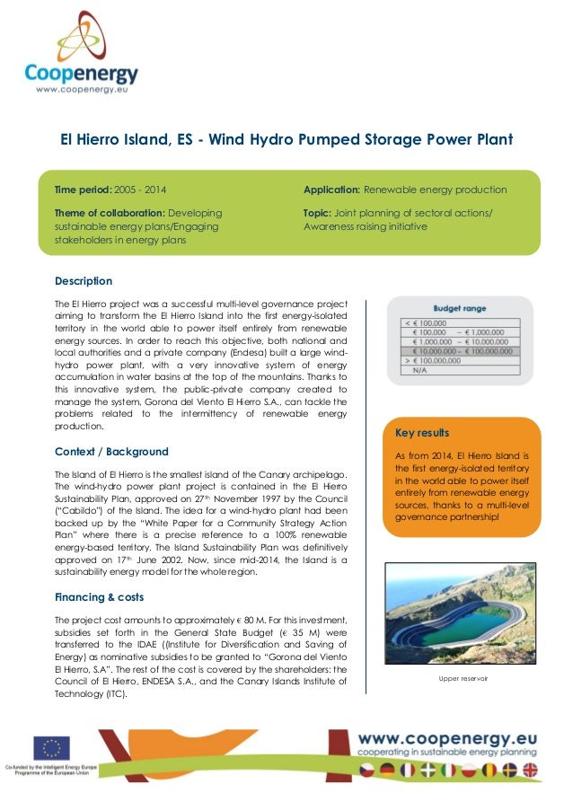 El Hierro Island, ES - Wind Hydro Pumped Storage Power Plant Time period: 2005 - 2014 Theme of collaboration: Developing s...