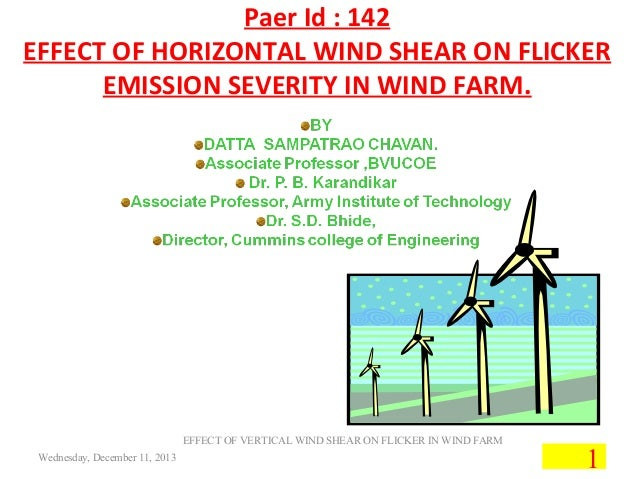 Paer Id : 142 EFFECT OF HORIZONTAL WIND SHEAR ON FLICKER EMISSION SEVERITY IN WIND FARM.  EFFECT OF VERTICAL WIND SHEAR ON...