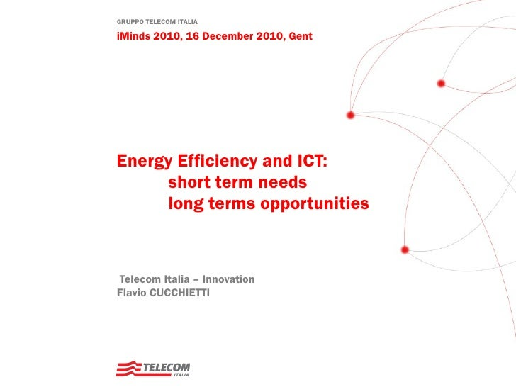 Energy Efficiency and ICT:  short term needs  long terms opportunities