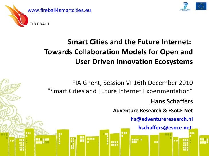 Hans Schaffers - Smart Cities and the Future Internet: Towards Collaboration Models for Open and User Driven Innovation Ec...