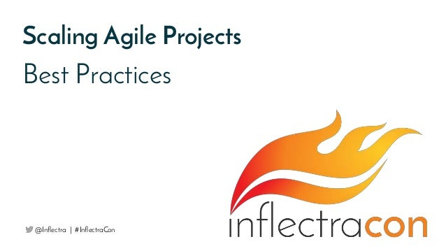 Best Practices Scaling Agile Projects @Inflectra | #InflectraCon