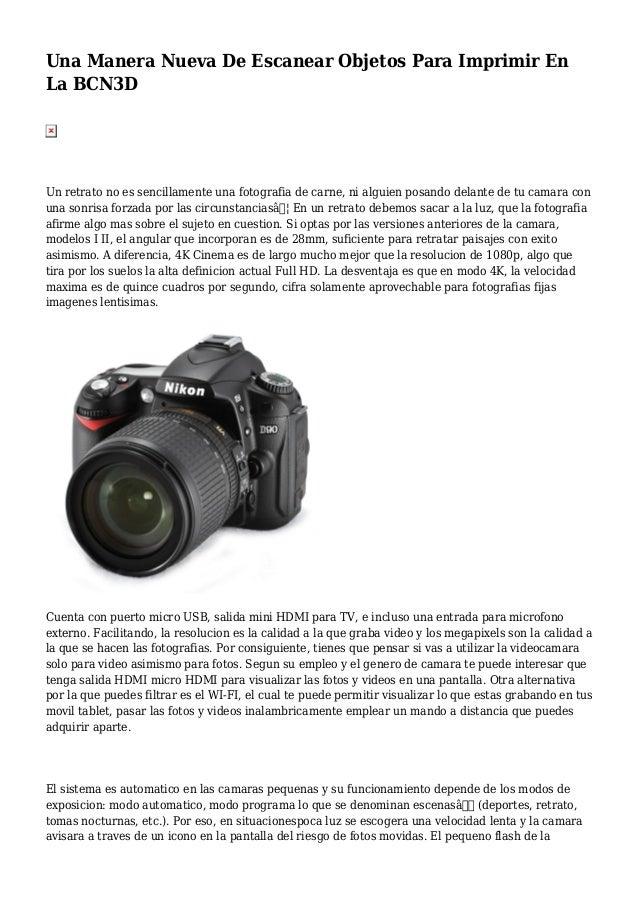Una Manera Nueva De Escanear Objetos Para Imprimir En La BCN3D Un retrato no es sencillamente una fotografia de carne, ni ...