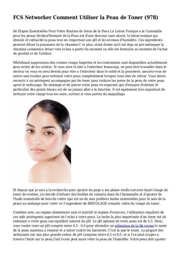 FCS Networker Comment Utiliser la Peau de Toner (978) h4 Etapes Essentielles Pour Votre Routine de Soins de la Peau La Lot...