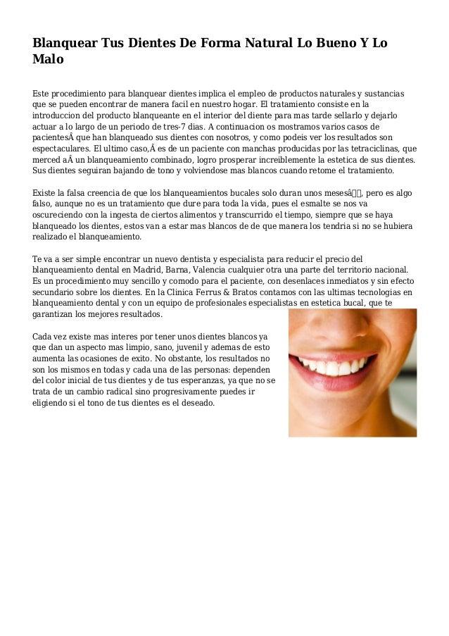 Blanquear Tus Dientes De Forma Natural Lo Bueno Y Lo Malo Este procedimiento para blanquear dientes implica el empleo de p...