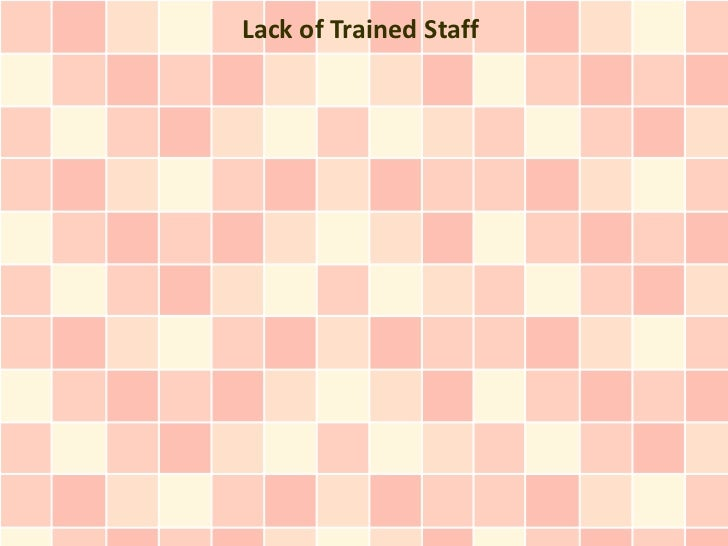 Lack of Trained Staff