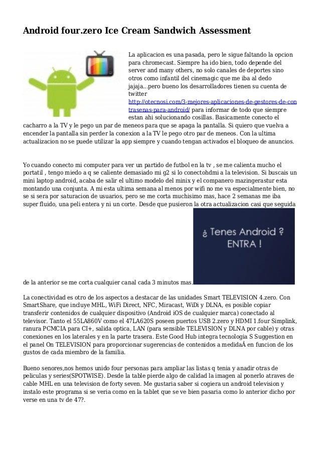 Android four.zero Ice Cream Sandwich Assessment La aplicacion es una pasada, pero le sigue faltando la opcion para chromec...