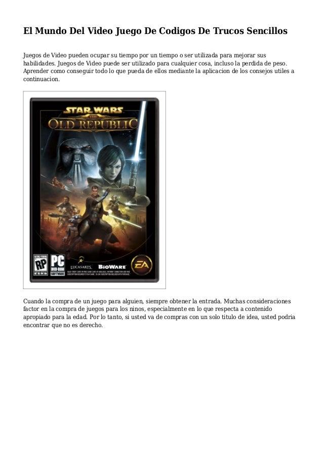 El Mundo Del Video Juego De Codigos De Trucos Sencillos Juegos de Video pueden ocupar su tiempo por un tiempo o ser utiliz...