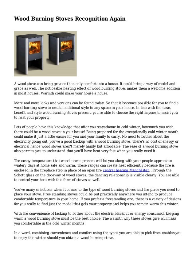 Wood Burning Stoves Recognition Again A wood stove can bring greater than only comfort into a house. It could bring a way ...