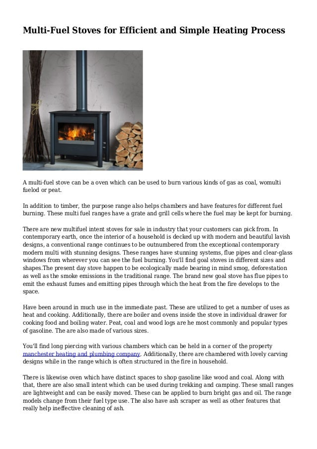 Multi-Fuel Stoves for Efficient and Simple Heating Process A multi-fuel stove can be a oven which can be used to burn vari...
