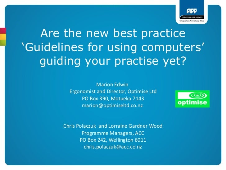 Are the new best practice 'Guidelines for using computers' guiding your practise yet? Marion Edwin  Ergonomist and Directo...
