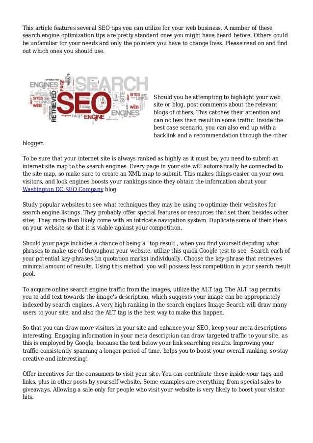 This article features several SEO tips you can utilize for your web business. A number of these search engine optimization...