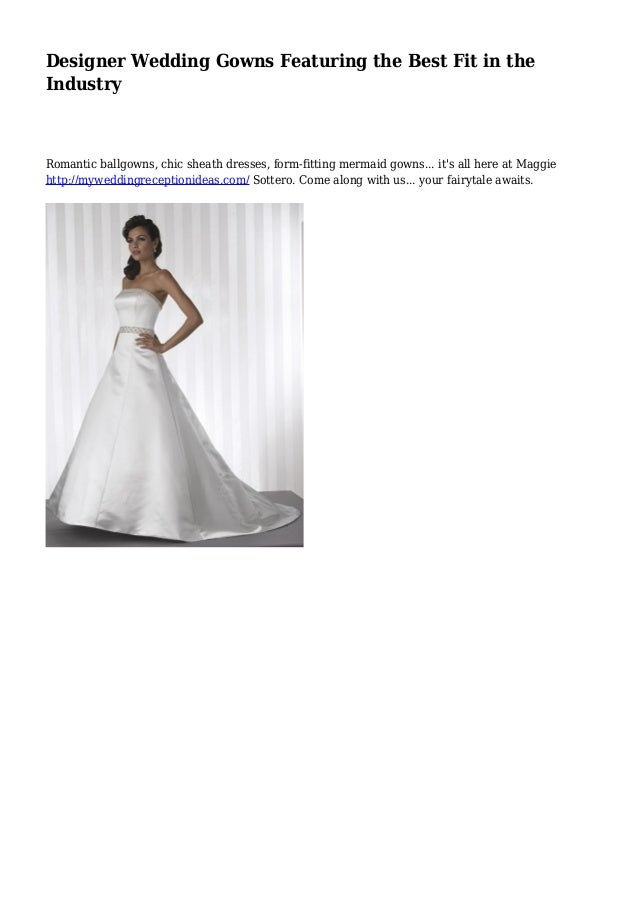 Designer Wedding Gowns Featuring the Best Fit in the Industry Romantic ballgowns, chic sheath dresses, form-fitting mermai...