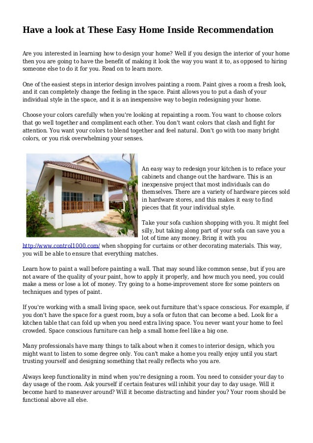 Have a look at These Easy Home Inside Recommendation Are you interested in learning how to design your home? Well if you d...