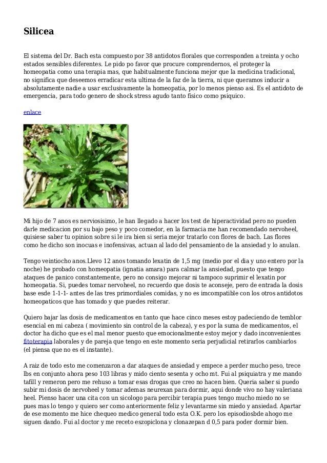 Silicea El sistema del Dr. Bach esta compuesto por 38 antidotos florales que corresponden a treinta y ocho estados sensibl...