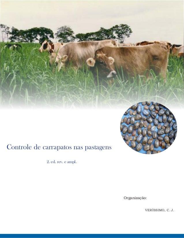 Controle de carrapatos nas pastagens 2. ed. rev. e ampl. Organização: VERÍSSIMO, C. J.