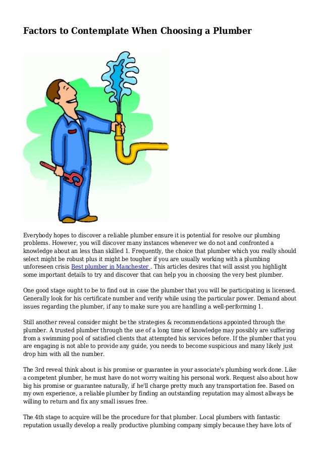 Factors to Contemplate When Choosing a Plumber Everybody hopes to discover a reliable plumber ensure it is potential for r...